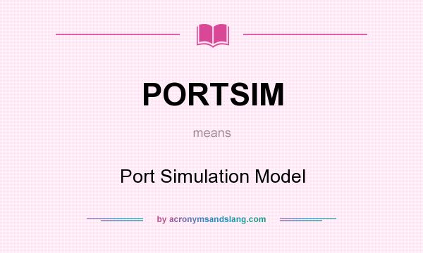 What does PORTSIM mean? It stands for Port Simulation Model
