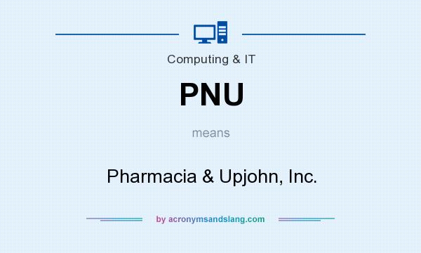 What does PNU mean? It stands for Pharmacia & Upjohn, Inc.