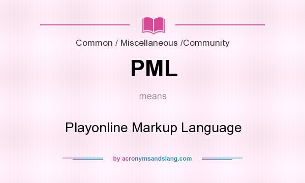 What does PML mean? It stands for Playonline Markup Language