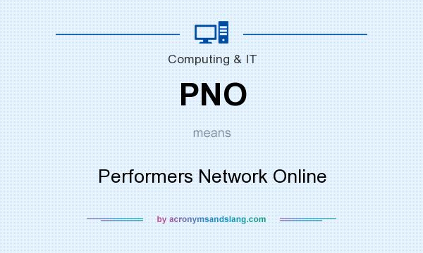 What does PNO mean? It stands for Performers Network Online