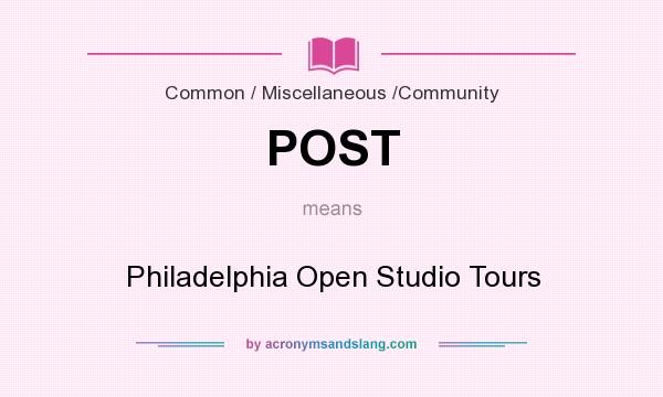 What does POST mean? It stands for Philadelphia Open Studio Tours