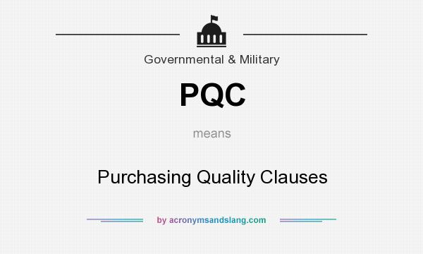 What does PQC mean? It stands for Purchasing Quality Clauses