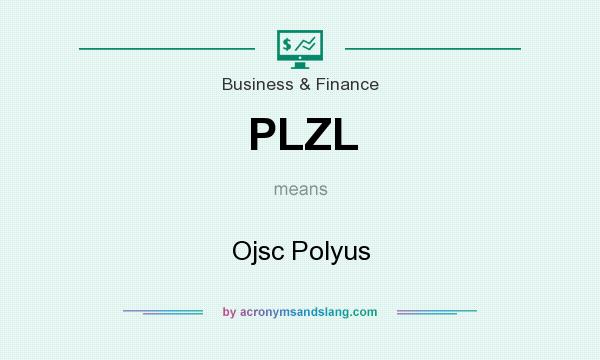What does PLZL mean? It stands for Ojsc Polyus