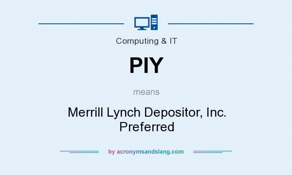 What does PIY mean? It stands for Merrill Lynch Depositor, Inc. Preferred
