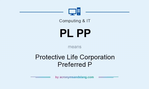 What does PL PP mean? It stands for Protective Life Corporation Preferred P