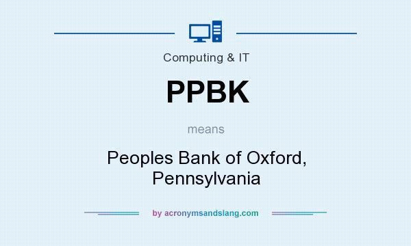 What does PPBK mean? It stands for Peoples Bank of Oxford, Pennsylvania