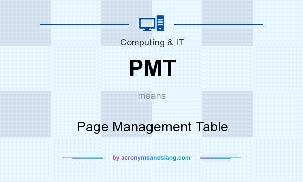 What does PMT mean? It stands for Page Management Table