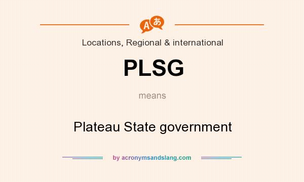 What does PLSG mean? It stands for Plateau State government