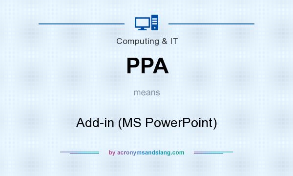 What does PPA mean? It stands for Add-in (MS PowerPoint)