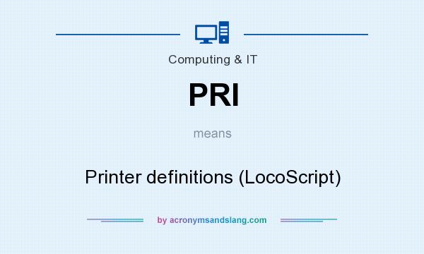 What does PRI mean? It stands for Printer definitions (LocoScript)