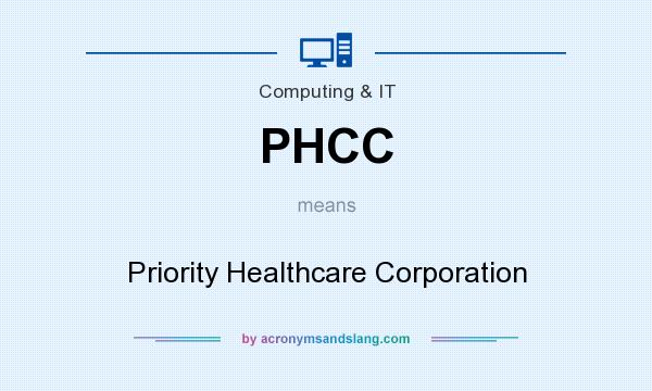 What does PHCC mean? It stands for Priority Healthcare Corporation