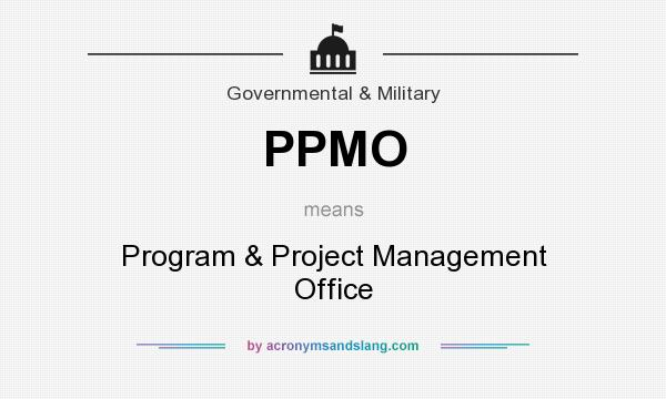 What does PPMO mean? It stands for Program & Project Management Office