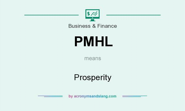 What does PMHL mean? It stands for Prosperity