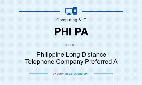 What does PHI PA mean? It stands for Philippine Long Distance Telephone Company Preferred A