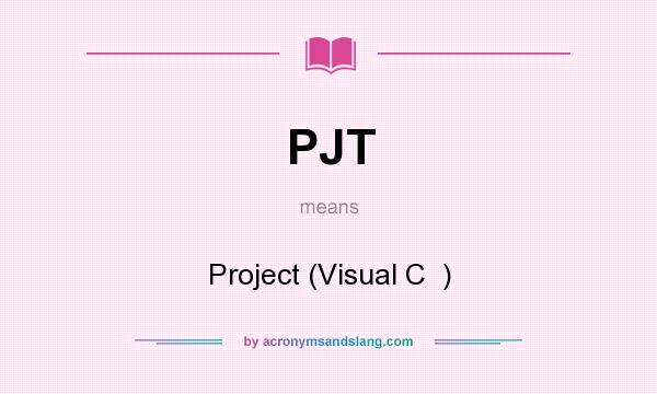 What does PJT mean? It stands for Project (Visual C  )