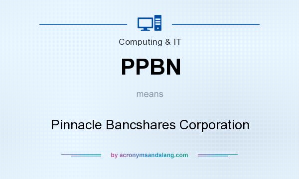 What does PPBN mean? It stands for Pinnacle Bancshares Corporation