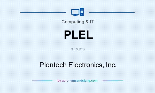 What does PLEL mean? It stands for Plentech Electronics, Inc.