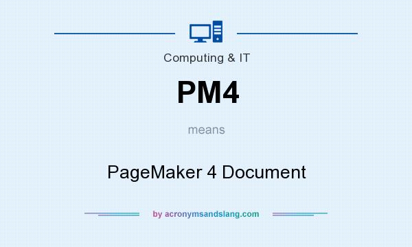 What does PM4 mean? It stands for PageMaker 4 Document