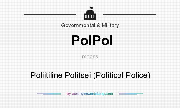 What does PolPol mean? It stands for Poliitiline Politsei (Political Police)
