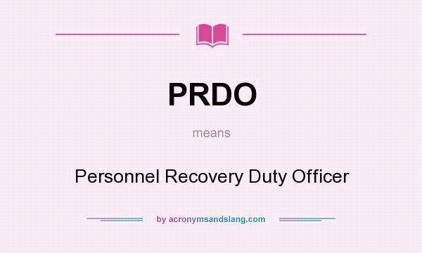 What does PRDO mean? It stands for Personnel Recovery Duty Officer