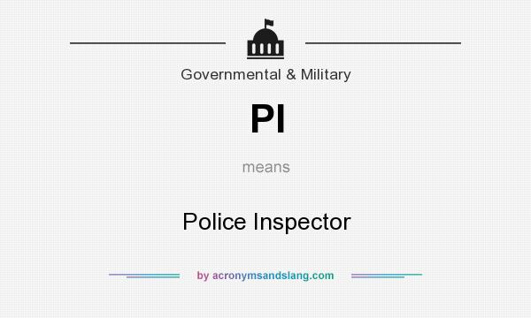 What does PI mean? It stands for Police Inspector