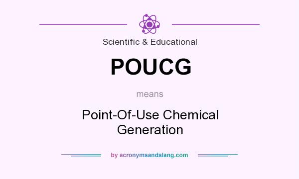 What does POUCG mean? It stands for Point-Of-Use Chemical Generation