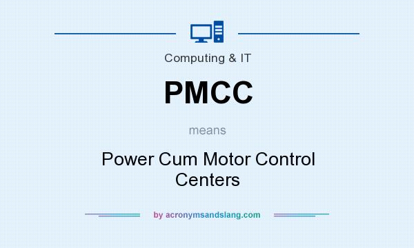 What does PMCC mean? It stands for Power Cum Motor Control Centers