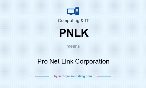 What does PNLK mean? It stands for Pro Net Link Corporation