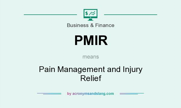 What does PMIR mean? It stands for Pain Management and Injury Relief