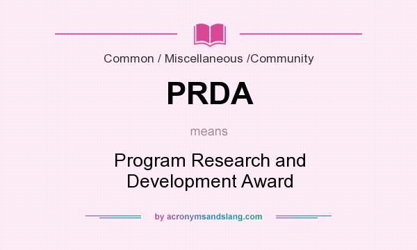 What does PRDA mean? It stands for Program Research and Development Award