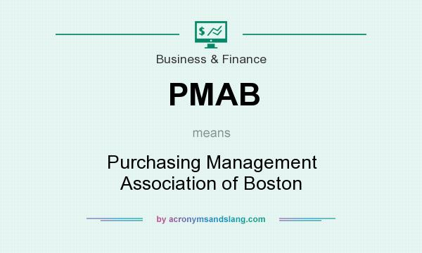 What does PMAB mean? It stands for Purchasing Management Association of Boston
