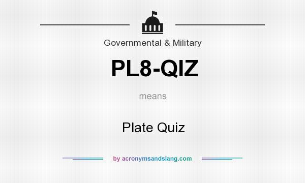 What does PL8-QIZ mean? It stands for Plate Quiz