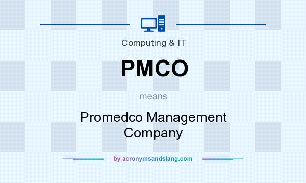 What does PMCO mean? It stands for Promedco Management Company