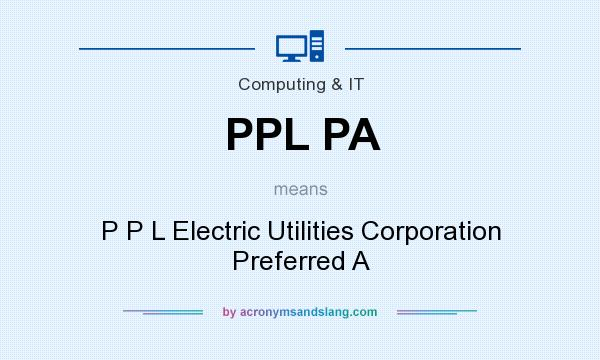 What does PPL PA mean? It stands for P P L Electric Utilities Corporation Preferred A