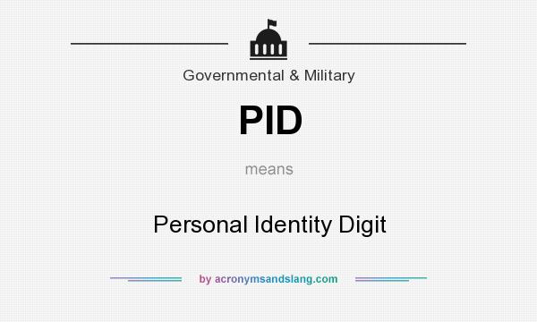 What does PID mean? It stands for Personal Identity Digit