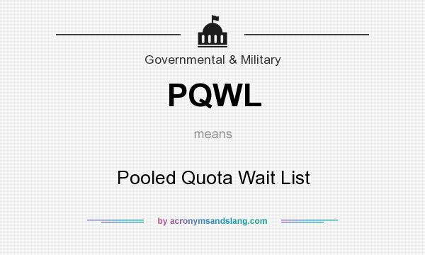 What does PQWL mean? It stands for Pooled Quota Wait List