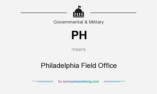 What does PH mean? It stands for Philadelphia Field Office