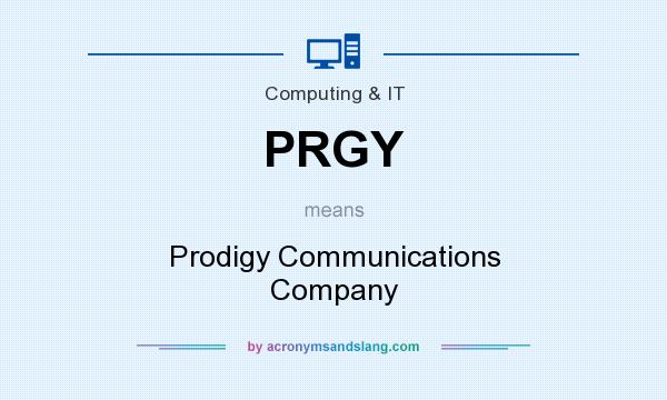 What does PRGY mean? It stands for Prodigy Communications Company