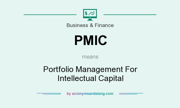 What does PMIC mean? It stands for Portfolio Management For Intellectual Capital