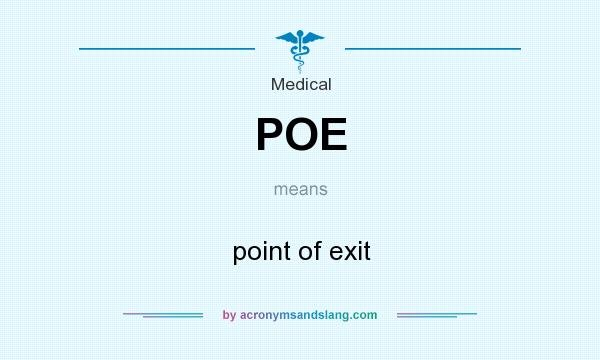 What does POE mean? It stands for point of exit