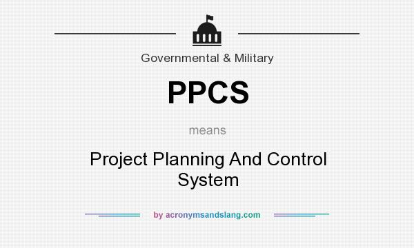 What does PPCS mean? It stands for Project Planning And Control System