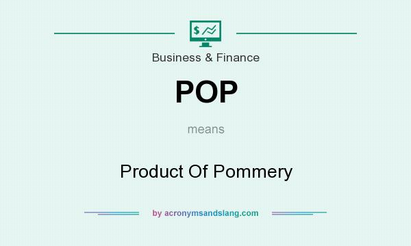 What does POP mean? It stands for Product Of Pommery