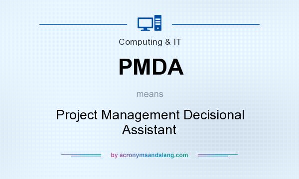 What does PMDA mean? It stands for Project Management Decisional Assistant