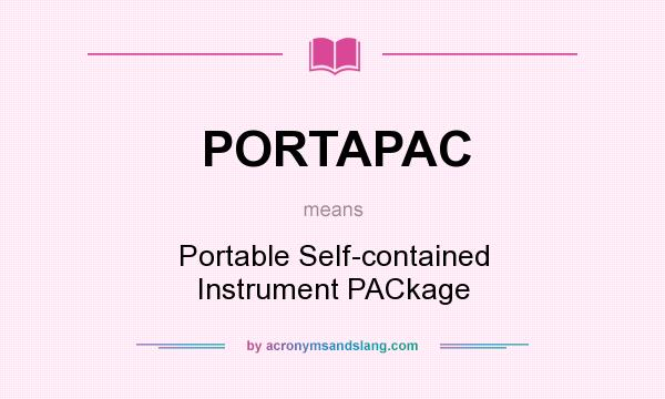 What does PORTAPAC mean? It stands for Portable Self-contained Instrument PACkage