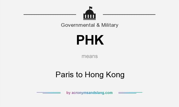 What does PHK mean? It stands for Paris to Hong Kong