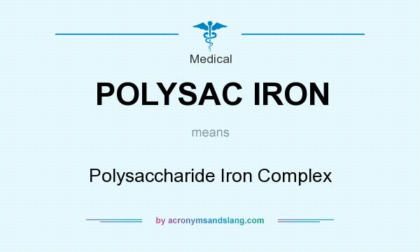What does POLYSAC IRON mean? It stands for Polysaccharide Iron Complex