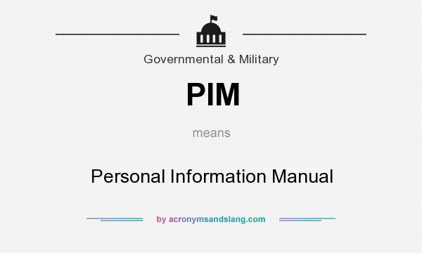 What does PIM mean? It stands for Personal Information Manual