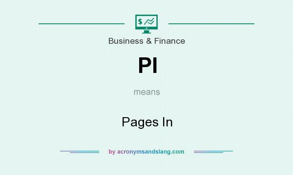 What does PI mean? It stands for Pages In