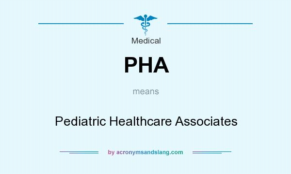 What does PHA mean? It stands for Pediatric Healthcare Associates