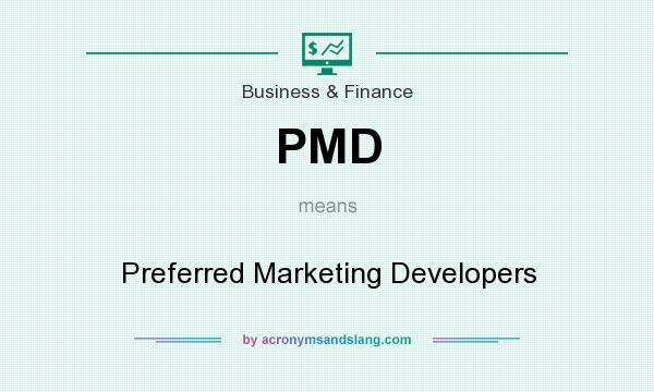 What does PMD mean? It stands for Preferred Marketing Developers